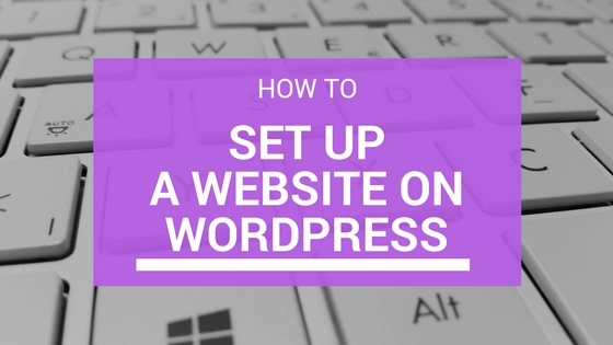 SET UP A WEBSITE ON WORDPReSS